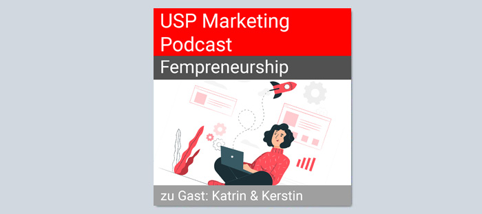 USP Marketing Podcast - Fempreneurship (Bild: Freepik / Montage: Jürgen Kroder)